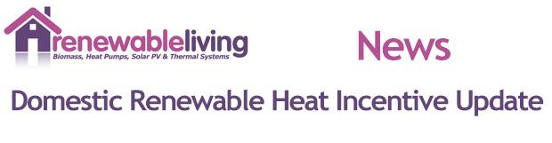 Domestic Renewable Heat Incentive Update